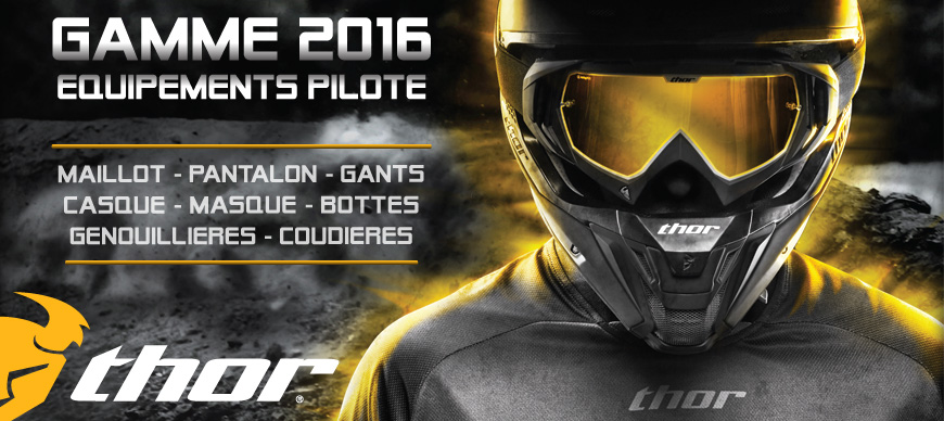 Equipements Pilote Moto Cross - Gamme THOR 2016
