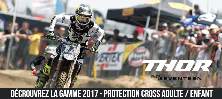 Protection Moto Cross - Gamme THOR 2017