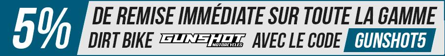 5% de remise immédiate sur toutes les dirt bike GUNSHOT- Dirt Bike / Pit Bike de 50 à 150cc