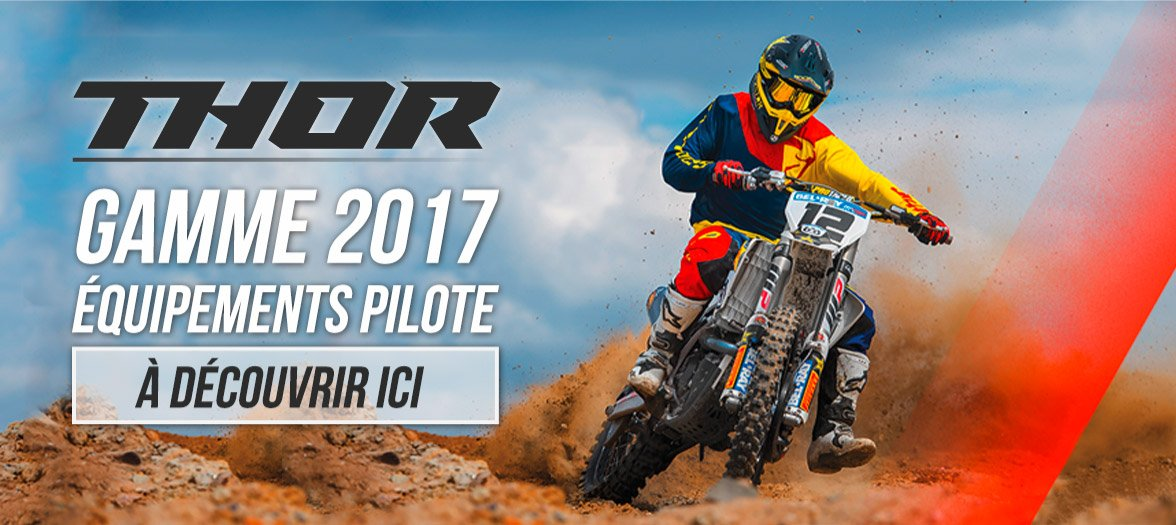 Equipements Pilote Moto Cross - Gamme THOR 2017